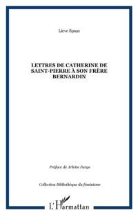 Lettres de Catherine de Saint-Pierre a son frere Bernardin