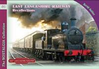 East Lancashire Railway Recollections