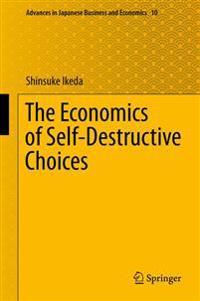 Economics of Self-destructive Choices