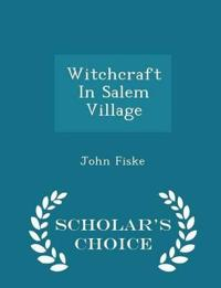 Witchcraft in Salem Village - Scholar's Choice Edition