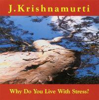 Why Do You Live with Stress?: J. Krishnamurti at Ojai, California 1978 Talk 2