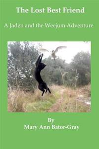 The Lost Best Friend: A Jaden and the Weejum Adventure