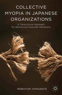 Collective Myopia in Japanese Organizations
