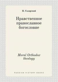 Moral Orthodox Theology