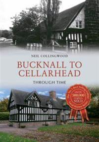 Bucknall to Cellarhead Through Time