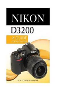 Nikon D3200: A Guide for Beginners