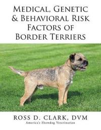 Medical, Genetic & Behavioral Risk Factors of Border Terriers