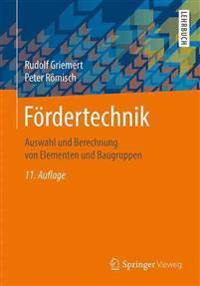 Fördertechnik: Auswahl Und Berechnung Von Elementen Und Baugruppen
