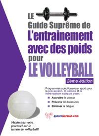 Le guide supreme de l'entrainement avec des poids pour le volleyball
