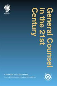 General Counsel in the 21st Century: Challenges and Opportunities