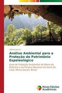 Analise Ambiental Para a Protecao Do Patrimonio Espeleologico