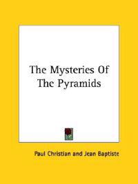 The Mysteries of the Pyramids
