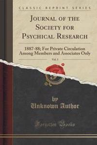 Journal of the Society for Psychical Research, 1887-88, Vol. 3