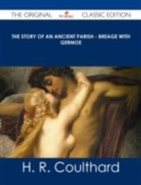 Story of an Ancient Parish - Breage with Germoe - The Original Classic Edition