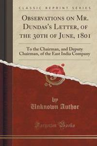 Observations on Mr. Dundas's Letter, of the 30th of June, 1801
