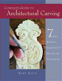 The Complete Guide to Architectural Carving