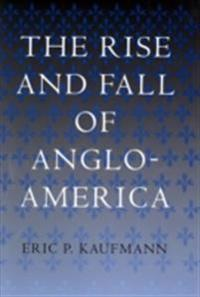 Rise and Fall of Anglo-America