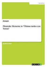 "Pikareske Elemente in ""Ultimas Tardes Con Teresa"""