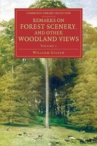 Remarks on Forest Scenery, and Other Woodland Views 2 Volume Set Remarks on Forest Scenery, and Other Woodland Views