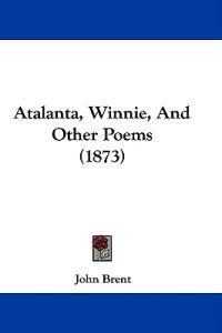 Atalanta, Winnie, And Other Poems (1873)