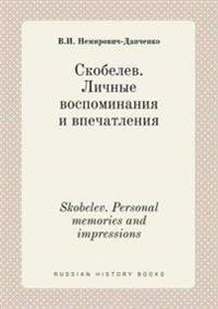Skobelev. Personal Memories and Impressions