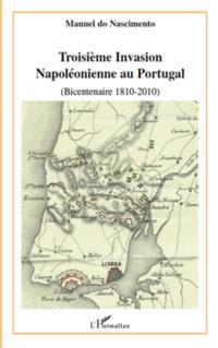 TroisiEme invasion napoleonienne au portugal (bicentenaire 1