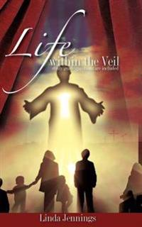 Life Within the Veil