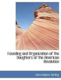 Founding and Organization of the Daughters of the American Revolution