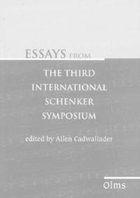 Essays from the Third International Schenker Symposium