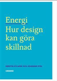 Energi : hur design kan göra skillnad