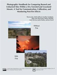 Photographic Handbook for Comparing Burned and Unburned Sites Within a Dry Forested and Grassland Mosiac: A Tool for Communication, Calibration, and M