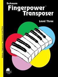Fingerpower Transposer: Level 3 Early Intermediate Level