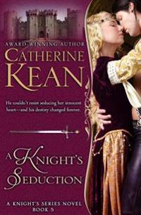A Knight's Seduction: Knight's Series Book 5