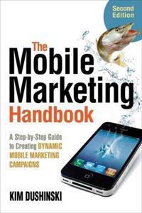 The Mobile Marketing Handbook