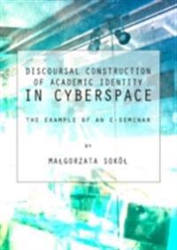 Discoursal Construction of Academic Identity in Cyberspace
