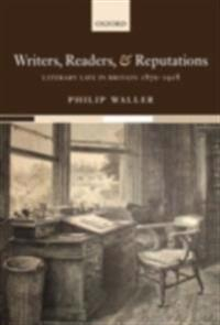 Writers, Readers, and Reputations Literary Life in Britain 1870-1918