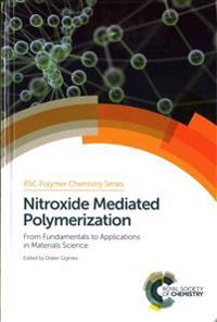 Nitroxide Mediated Polymerization: From Fundamentals to Applications in Materials Science