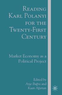 Reading Karl Polanyi for the Twenty-First Century