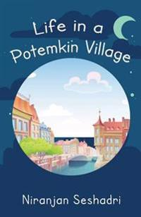 Life in a Potemkin Village: The Ultimate Reality Loves to Tease
