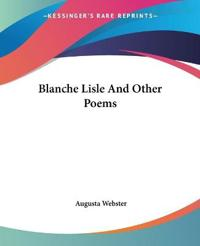Blanche Lisle And Other Poems