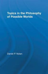Topics in the Philosophy of Possible Worlds