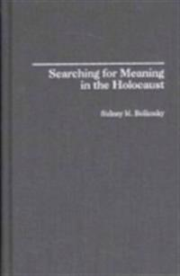 Searching for Meaning in the Holocaust