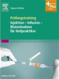 Prufungstraining Injektion - Infusion - Blutentnahme fur Heilpraktiker
