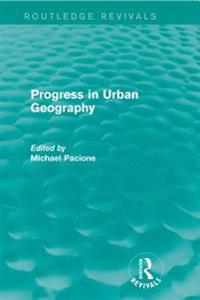 Progress in Urban Geography (Routledge Revivals)