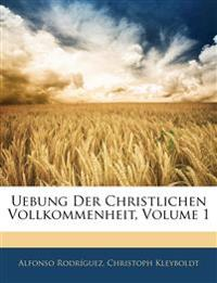 Uebung der christlichen Vollkommenheit, Erster Band