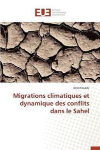 Migrations Climatiques Et Dynamique Des Conflits Dans Le Sahel