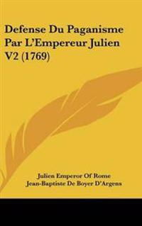 Defense Du Paganisme Par L'Empereur Julien V2 (1769)