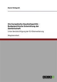 Die Europaische Haushaltspolitik - Budgetpolitische Entwicklung Der Gemeinschaft