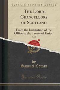 The Lord Chancellors of Scotland, Vol. 1