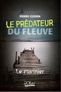 Le predateur du fleuve 01 : Le marinier